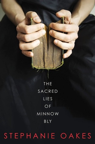 Review & Giveaway: The Sacred Lies of Minnow Bly by Stephanie Oakes