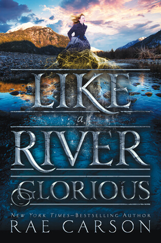 Review (and a GAME!): Like a River Glorious by Rae Carson