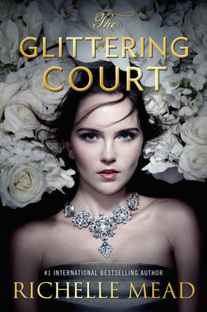 Review: The Glittering Court by Richelle Mead