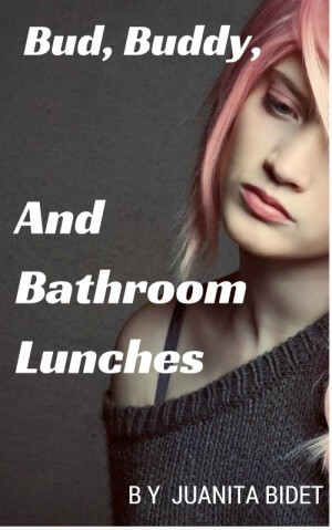 Bud, Buddy, U0026 Bathroom Lunches By Juanita Bidet: A Turnt Up 21ers Post