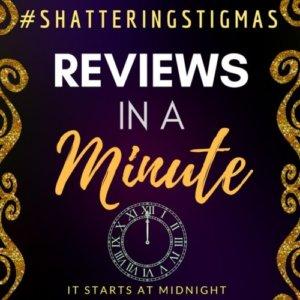 #ShatteringStigmas Reviews in a Minute