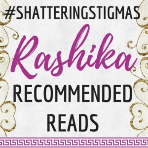 #ShatteringStigmas: Rashika Recommended Reads