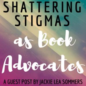 #ShatteringStigmas as Book Advocates