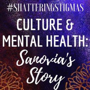 #ShatteringStigmas: Culture & Mental Health