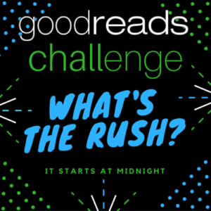 Goodreads Challenges: What's the Rush?