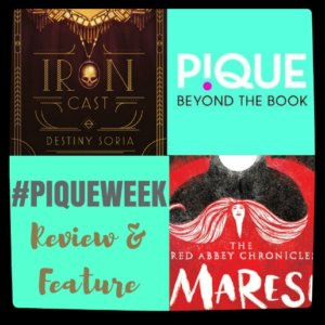 #PiqueWeek- Iron Cast Review & Maresi Feature!