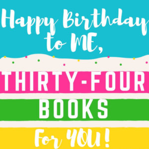 Happy Birthday to Me, 34 Books to You!