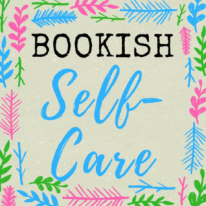 Bookish Self Care