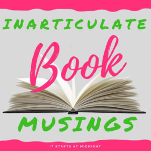 Inarticulate Book Musings: More Recent Reads