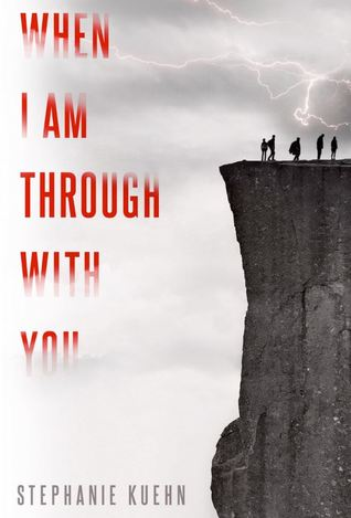 Review: When I Am Through with You by Stephanie Kuehn