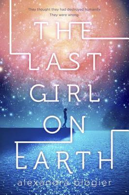 Review: The Last Girl on Earth by Alexandra Blogier