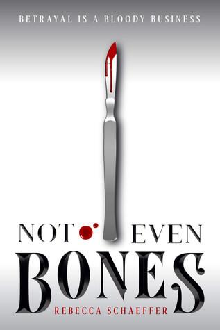 Not Even Bones by Rebecca Schaeffer: Delightfully Disturbing