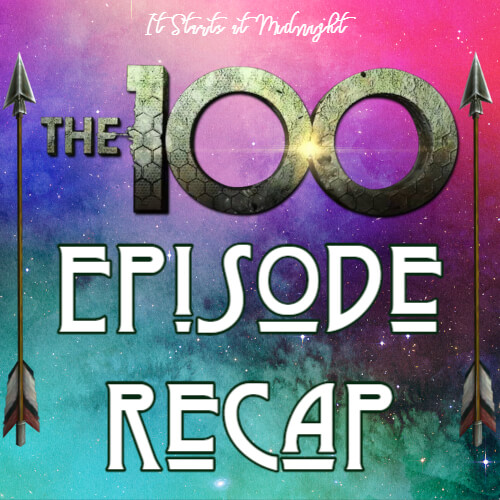 The 100 Episode 6x11: Ashes to Ashes ⋆ It Starts at Midnight